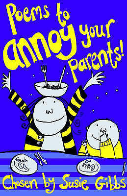 Gibbs, Susie, Poems To Annoy Your Parents, Very Good Book