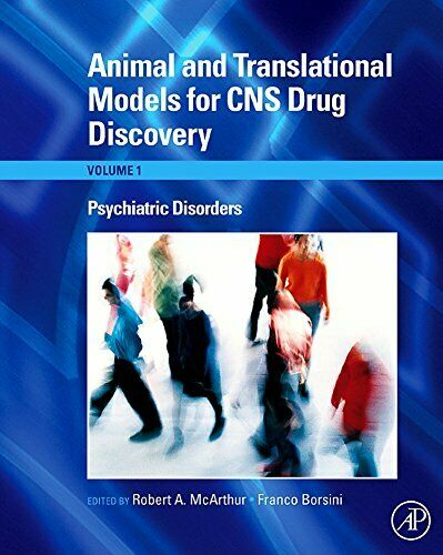 Animal and Translational Models for CNS Drug Discovery: Psychiatric Disorders ,