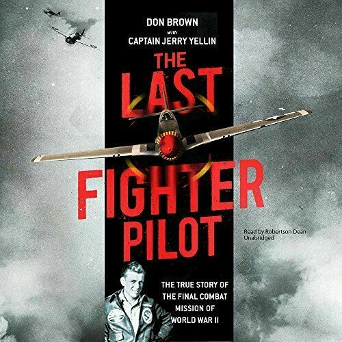 The Last Fighter Pilot By Don Brown 2017 Unabridged CD