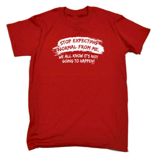 Stop Expecting Normal From Me Funny Novelty T-Shirt Mens tee TShirt