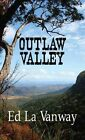 Outlaw Valley by Ed La Vanway (Hardback, 2016)