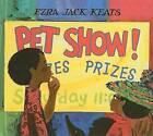 Pet Show! by Ezra Jack Keats (Hardback, 2001)