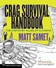 Crag Survival Handbook: The Unspoken Rules of CLimbing by Matt Samet (Paperback, 2013)