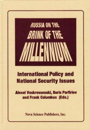 Russia on the Brink of the Millennium : International Policy and National Sec...