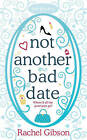 Not Another Bad Date by Rachel Gibson (Paperback, 2008)