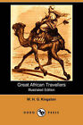 Great African Travellers (Illustrated Edition) (Dodo Press) by William H G Kingston, W H G Kingston (Paperback / softback, 2007)