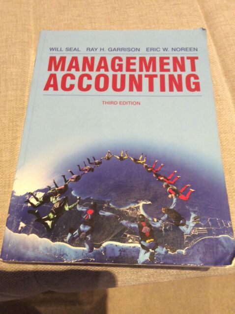 Management Accounting by Seal, Garrison & Noreen