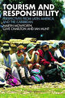 Tourism and Responsibility: Perspectives from Latin America and the Caribbean by Ian Munt, Martin Mowforth, Clive Charlton (Paperback, 2007)