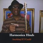 I Would Give You Anything If I Could by Harmonica Hinds (CD, Aug-2010, CD Baby (distributor))