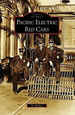 Pacific Electric Red Cars Images of Rail: California