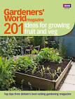 Gardeners' World: 201 Ideas for Growing Fruit and Veg by Ebury Publishing (Paperback, 2011)