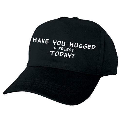 HAND PRINTED BASEBALL CAP GIFT HAVE YOU HUGGED  A PRIEST TODAY