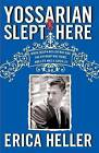 Yossarian Slept Here: When Joseph Heller Was Dad, the Apthorp Was Home, and Life Was a Catch-22 by Erica Heller (Paperback / softback, 2012)