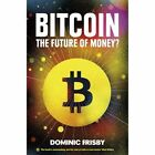 Bitcoin: The Future of Money? by Dominic Frisby (Paperback, 2014)