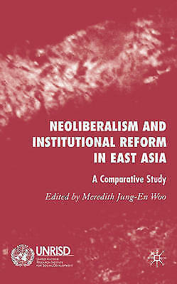Neoliberalism and Institutional Reform in East Asia: A Comparative Study by