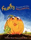 Frumpy The Pumpkin Who Missed Halloween 9781436378802 by Patricia Olson Book