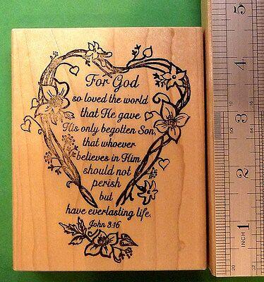 John 3:16  For God So Loved The World . . . Wood Mtd. Scripture Rubber Stamp