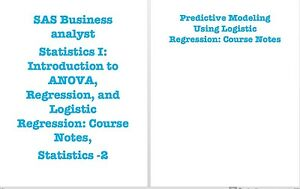 Details about SAS Statistics I and 2: ANOVA, Regression, and Logistic  Regression : notes