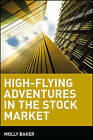 High-flying Adventures in the Stock Market by Molly Baker (Paperback, 2001)