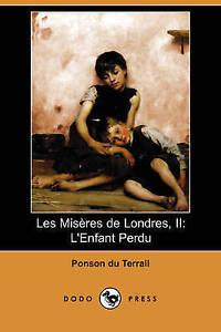 Les-Miseres-de-Londres-II-L-039-Enfant-Perdu-Dodo-Press-French-Edition-by-Du