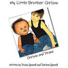 My Little Brother Chrisno by Drake Gunnell, Darlene Gunnell (Paperback / softback, 2010)