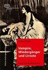 Vampire, Wiedergänger und Untote von Wolfgang Schwerdt (Taschenbuch)