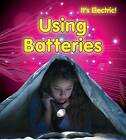 Using Batteries by Chris Oxlade (Paperback, 2013)