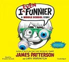 I Even Funnier: A Middle School Story by James Patterson, Chris Grabenstein (CD-Audio, 2013)