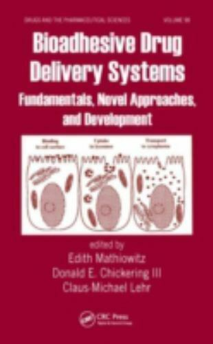 Bioadhesive Drug Delivery Systems : Fundamentals, Novel Approaches and Developme