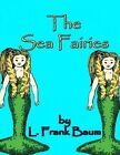 The Sea Fairies by L Frank Baum (Paperback / softback, 2014)