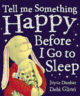 Tell Me Something Happy Before I Go To Sleep by Joyce Dunbar, Debi Gliori (Paperback, 1999)