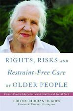 Rights, Risk and Restraint-Free Care of Older People : Person-Centred...