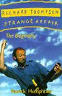 Richard Thompson: Strange Affair by Patrick Humphries (Paperback, 1996)