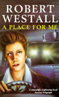A Place for Me by Robert Westall (Paperback, 1994)