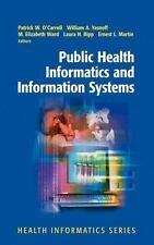 Health Informatics: Public Health Informatics and Information Systems (2002, Har