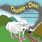 Chuckle - Choo! by Ilene Munetz Pachman (Paperback / softback, 2013)