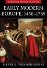 Cambridge History of Europe: Early Modern Europe, 1450-1789 by Merry E. Wiesner-Hanks (2006, Paperback)