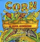 Corn by Gail Gibbons (2008, Reinforced)