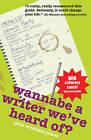 Wannabe a Writer We've Heard Of? by Jane Wenham-Jones (Paperback, 2010)