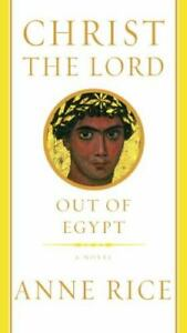 Christ the Lord : Out of Egypt by Anne Rice