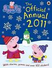 Peppa Pig: The Official Annual: 2011 by Penguin Books Ltd (Hardback, 2010)