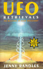 UFO Retrievals: The Recovery of Alien Spacecraft by Jenny Randles (Paperback, 1995)