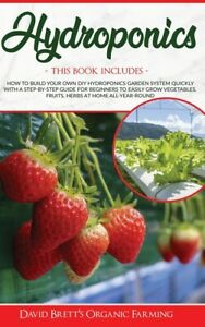 Hydroponics: 3 Books In 1: How To Build Your Own Diy Hydroponics Garden Sys...