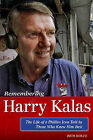 Remembering Harry Kalas: The Life of a Phillies Icon Told by Those Who Knew Him Best by Rich Wolfe (Paperback / softback, 2013)