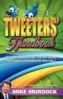 The Tweeter's Handbook by Mike Murdoch (Paperback / softback, 2010)