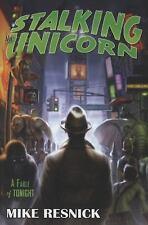 Stalking the Unicorn: A Fable of Tonight (John Justin Mallory Mystery)