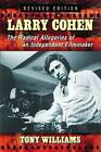 Larry Cohen: The Radical Allegories of an Independent Filmmaker by Tony Williams (Paperback, 2015)