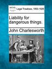 Liability for Dangerous Things. by John Charlesworth (Paperback / softback, 2010)