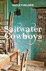 Saltwater Cowboys by Dayle Furlong (Paperback, 2015)