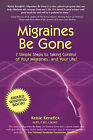 Migraines Be Gone by Kelsie Kenefick (Paperback / softback, 2006)